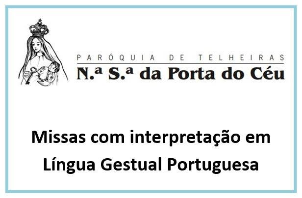 Eucaristia dominical com interpretação em Língua Gestual Portuguesa (Lisboa/Telheiras)