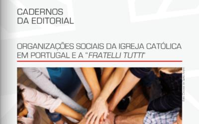 """Capítulo sobre Pastoral a Pessoas com deficiência no Caderno Editorial Cáritas sobre Organizações Sociais da Igreja Católica em Portugal e a """"Fratelli Tutti"""""""